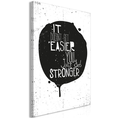 Quadro - It Doesn't Easier You Just Get Stronger (1 Part) Vertical - Quadri e decorazioni