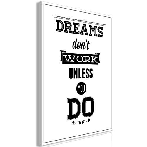 Quadro - Dreams Don't Work Unless You Do (1 Part) Vertical - Quadri e decorazioni