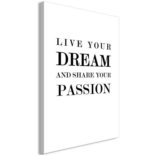 Quadro - Live Your Dream and Share Your Passion (1 Part) Vertical - Quadri e decorazioni