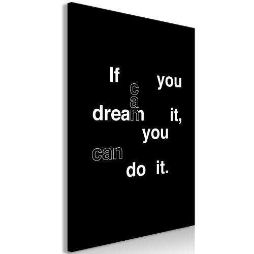 Quadro - If You Can Dream It, You Can Do It (1 Part) Vertical - Quadri e decorazioni