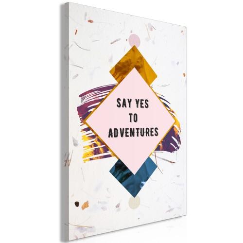 Quadro - Say Yes to Adventures (1 Part) Vertical - Quadri e decorazioni