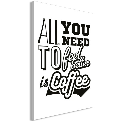 Quadro - All You Need to Feel Better Is Coffee (1 Part) Vertical - Quadri e decorazioni