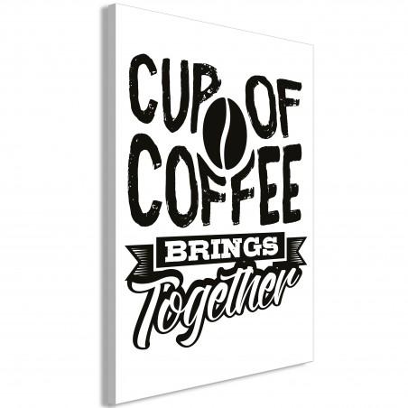 Quadro - Cup of Coffee Brings Together (1 Part) Vertical - Quadri e decorazioni