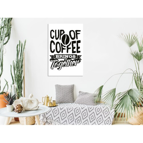 Quadro - Cup of Coffee Brings Together (1 Part) Vertical - Quadri e decorazioni